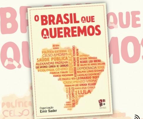 o-brasil-que-queremos-capa-do-livro-organizado-por-emir-sader-jpeg